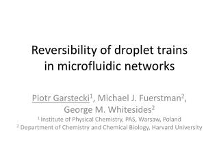 Reversibility of droplet trains  in microfluidic networks
