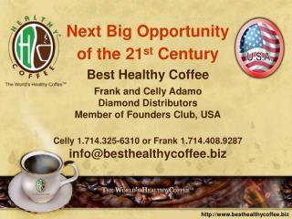 Next Big Opportunity  of the 21 st  Century Best Healthy Coffee