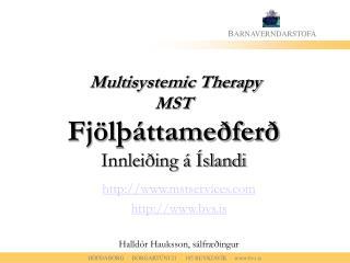 Multisystemic Therapy  MST Fjölþáttameðferð Innleiðing á Íslandi