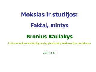 Mokslas ir studijos:  Faktai, mintys Bronius Kaulakys