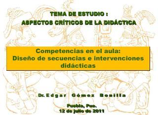 TEMA DE ESTUDIO : ASPECTOS CRÍTICOS DE LA DIDÁCTICA