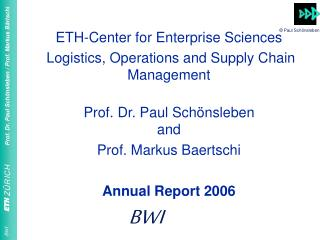 ETH-Center for Enterprise Sciences Logistics, Operations and Supply Chain Management