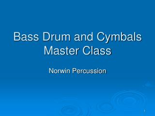 Bass Drum and Cymbals Master Class