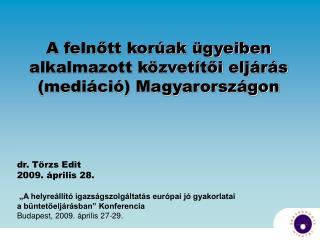 A felnőtt korúak ügyeiben alkalmazott közvetítői eljárás (mediáció) Magyarországon