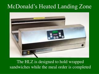 McDonald's Heated Landing Zone