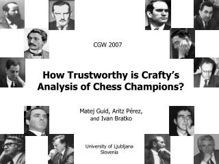 How Trustworthy is Crafty's Analysis of Chess Champions?