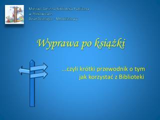Miejsko-Gminna Biblioteka Publiczna w Polkowicach Dział Dziecięco - Młodzieżowy