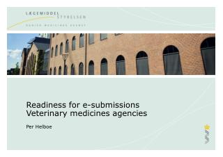 Readiness for e-submissions Veterinary medicines agencies