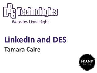 LinkedIn and DES Tamara Caire