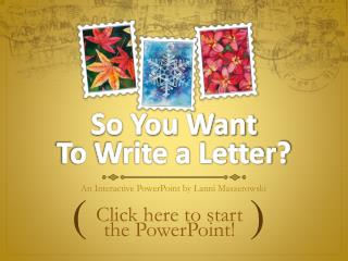 So You Want To Write a Letter?
