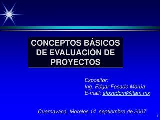CONCEPTOS BÁSICOS DE EVALUACIÓN DE PROYECTOS