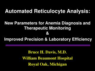 Automated Reticulocyte Analysis:   New Parameters for Anemia Diagnosis and Therapeutic Monitoring   Improved Precision