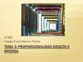TEMA 3: PROPORCIONALIDAD DIRECTA E INVERSA