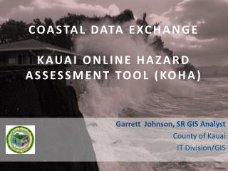Coastal Data Exchange Kauai Online Hazard Assessment  Tool (KOHA)