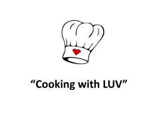 """Cooking with LUV"""