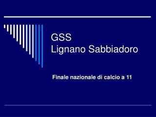 GSS  Lignano Sabbiadoro