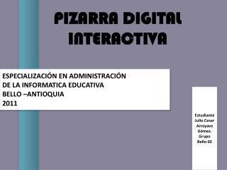 ESPECIALIZACIÓN EN ADMINISTRACIÓN DE LA INFORMATICA EDUCATIVA BELLO –ANTIOQUIA 2011