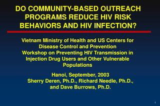DO COMMUNITY-BASED OUTREACH PROGRAMS REDUCE HIV RISK BEHAVIORS AND HIV INFECTION
