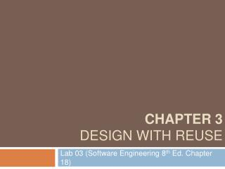 Chapter 3 Design with reuse
