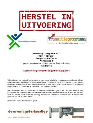 woensdag 22 augustus 2012 9.30  - 14.30  uur Temporary Art  Centre  Vonderweg  1