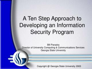 A Ten Step Approach to Developing an Information Security Program