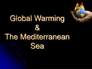 Global Warming & The Mediterranean Sea