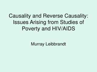Causality and Reverse Causality: Issues Arising from Studies of Poverty and HIV