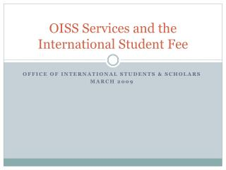 OISS Services and the International Student Fee