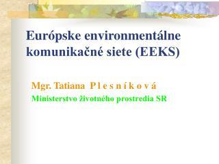 Eur ópske environmentálne komunikačné siete (EEKS)