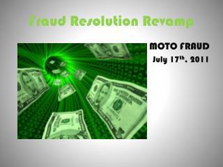 Fraud Resolution Revamp
