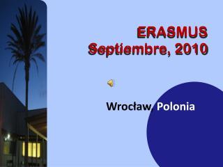 ERASMUS Septiembre, 2010