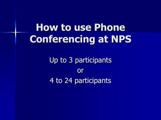 How to use Phone Conferencing at NPS