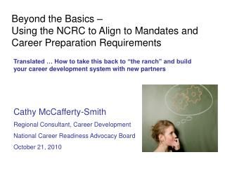 Beyond the Basics –  Using the NCRC to Align to Mandates and Career Preparation Requirements