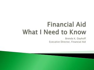 Financial Aid What I Need to Know