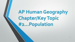 AP Human Geography Chapter/Key Topic #2…Population