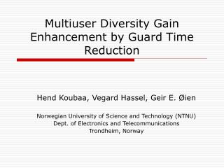 Multiuser Diversity Gain Enhancement by Guard Time Reduction