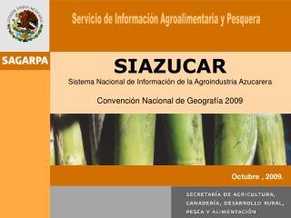 SIAZUCAR Sistema Nacional de Información de la Agroindustria Azucarera