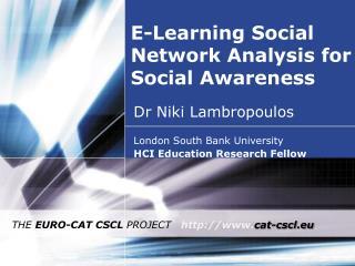 E-Learning Social Network Analysis for Social Awareness