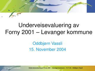 Underveisevaluering av  Forny 2001 – Levanger kommune