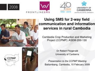 Using SMS for 2-way field communication and information services in rural Cambodia