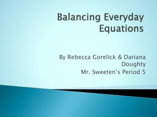 Balancing Everyday Equations
