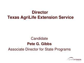 Director  Texas AgriLife Extension Service