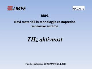 RRP3  Novi materiali in tehnologije za napredne senzorske sisteme THz aktivnost