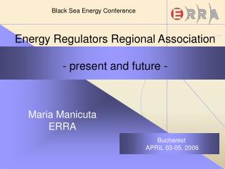Energy Regulators Regional Association - present and future -