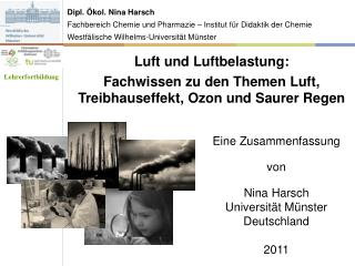Dipl.  Ökol . Nina  Harsch Fachbereich Chemie  und  Pharmazie  –  Institut für Didaktik der Chemie