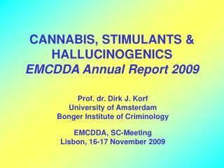 CANNABIS, STIMULANTS & HALLUCINOGENICS EMCDDA Annual Report 2009