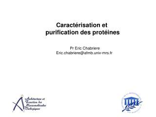 Caract risation et  purification des prot ines