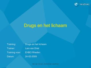 Drugs en het lichaam