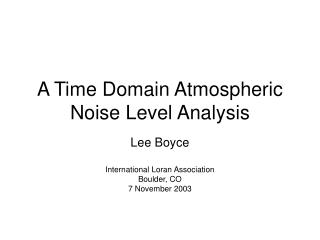 A Time Domain Atmospheric Noise Level Analysis