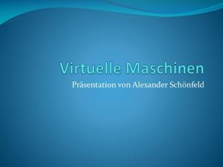 Virtuelle Maschinen